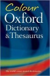 Colour Oxford Dictionary and Thesaurus - Sara Hawker