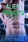 Alien Prince's Consort: A Sci-fi Alien Romance (Lords of Astria) - Juno Wells