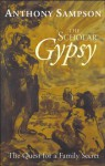 The Scholar Gypsy: The Quest for a Family Secret - Anthony Sampson