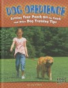 Dog Obedience: Getting Your Pooch Off the Couch and Other Dog Training Tips - Liz Palika