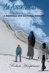 An Adventurous Life: A Personal and Cultural History - Robert Hauptman, Anna Faktorovich