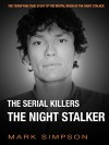 The Serial Killers: The Night Stalker - Mark Simpson