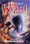 Weird Tales - Marvin Kaye, Ray Bradbury, L. Sprague de Camp, Fletcher Pratt, Rex Dolphin, Fredric Brown, W.J. Stamper, Fritz Leiber, Jr., Henry Slesar, C. Hall Thompson, Tanith Lee, August Derleth, Ralph Milne Farley, William Hope Hodgson, Gustave Flaubert, Harry Houdini, Jack Snow, Se