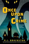 Once Upon a Crime: A Brothers Grimm Mystery (Brothers Grimm Mysteries) - P.J. Brackston