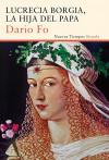 Lucrecia Borgia, la hija del Papa - Carlos Gumpert, Dario Fo