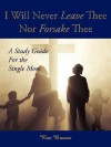 I Will Never Leave Thee Nor Forsake Thee: A Study Guide for the Single Mom - Roz Brown