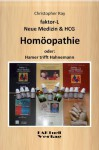 Faktor-L * Neue Medizin & HCG * Homöopathie - Oder: Hamer trifft Hahnemann (faktor-L Neue Medizin) (German Edition) - Christopher Ray