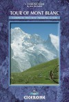 The Tour of Mont Blanc: Complete Two-Way Trekking Guide (Mountain Walking) - Kev Reynolds