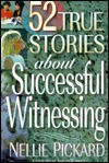 True Stories about Successful Witnessing - Nellie Pickard