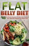 Flat Belly Diet: Top 45 Flat Belly Recipes-Flatten And Reduce Your Belly By Eating Flat Belly Diet (Flat Belly Diet, Belly Diet, Fast Metabolism Diet, Flat Belly Diet Cookbook) - David Richards
