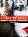 Slenderman Chronicles: Stories of Encounters with Slender - John Gordon