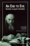 An End to Evil =: Reishis Goyim Amalek - Yosef Yitzchak Schneersohn