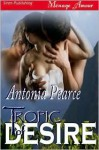 Tropic of Desire - Antonia Pearce