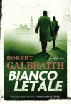 Bianco letale. Un'indagine di Cormoran Strike - Robert Galbraith