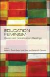 Education Feminism: Classic and Contemporary Readings - Barbara J. Thayer-Bacon, Lynda Stone, Katharine M. Sprecher