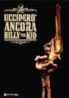 Ucciderò ancora Billy the Kid - Roberto Recchioni