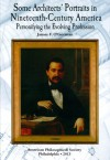 Some Architects' Portraits in Nineteenth-Century America: Personifying the Evolving Profession: Transactions, APS (Volume 103, Part 4) - James F. O Gorman