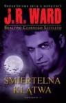 Śmiertelna klątwa - J.R Ward