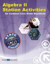 Algebra II Station Activities for Common Core Standards - Walch