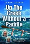 Up the Creek Without a Paddle: The True Story of John and Anne Darwin: The Man Who 'Died' and the Wife Who Lied - Tammy Cohen