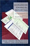 Worldwide Financial Reporting: the Development and Future of Accounting Standards: The Development and Future of Accounting Standards - Eric R. Scerri