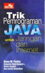 Trik Pemrograman Java untuk Jaringan dan Internet - Onno W. Purbo, Cokorda Raka Angga J., Asfira Sagitri