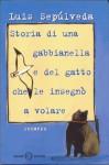 Storia di una Gabbianella e del Gatto Che le Insegnò a Volare - Luis Sepúlveda