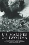 The U.S. Marines on Iwo Jima - Raymond Henri, Jim G Lucas, David K Dempsey, W. Keyes Beech, Alvin M Josephy