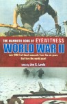 The Mammoth Book of Eyewitness World War II: Over 200 First-Hand Accounts from the Six Years That Tore the World Apart - Jon E. Lewis
