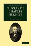 Oeuvres de Charles Hermite: Volume 3 - Charles Hermite, Hermite Charles