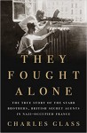 They Fought Alone - Charles Glass