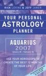Your Personal Astrology Planner 2007: Aquarius - Rick Levine, Jeff Jawer
