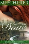 DAMAGE DONE (REAL ROMANCE COLLECTION Book 3) - M.J. Schiller, Laurie Larsen, Katherine Tate