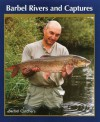 Barbel Rivers and Captures - Tony Hart, Mick Wood, Bob Singleton