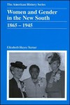 Women and Gender in the New South: 1865 - 1945 - Elizabeth Hayes Turner, John Hope Franklin and A. S. Eisenstadt