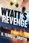 Wyatt's Revenge - H. Terrell Griffin