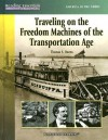 Traveling on the Freedom Machines of the Transportation Age - Thomas S. Owens