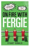 On Fire with Fergie - Stuart Donald