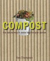 Compost: The Natural Way to Make Food for Your Garden - Kenneth Thompson