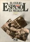 El Exilio Espanol En Mexico, 1939-1982 - Fondo de Cultura Economica