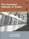 The Constant Velocity of Trains - Lea C. Deschenes