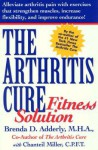 The Arthritis Cure Fitness Solution - Brenda D. Adderly, Chanteil Miller