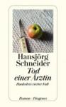 Tod einer Ärztin - Hansjörg Schneider