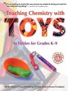 Teaching Chemistry with Toys - Jerry L. Sarquis, John Williams, Mickey Sarquis