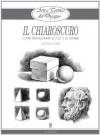 Arte e Tecnica del Disegno - 6 - Il chiaroscuro (Disegno e tecniche pittoriche) (Italian Edition) - Giovanni Civardi