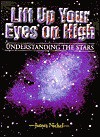 Lift Up Your Eyes On High (Understanding The Stars) - James Nickel, Edward Shewan