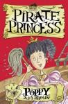 Pirate Princess: Poppy - Judy Brown