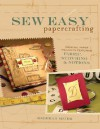 Sew Easy Papercrafting: Creative Paper Projects Featuring Fabric, Stitching & Notions - Rebekah Meier