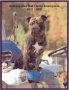 Staffordshire Bull Terrier Champions, 2003-2007 - Jan Linzy, Sharae Pata, Janae Pata