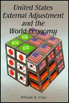 United States External Adjustment and the World Economy - William R. Cline